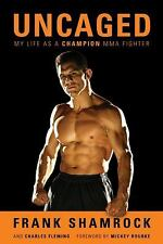 Uncaged: My Life as a Champion MMA Fighter, Fleming, Charles, Shamrock, Frank, N