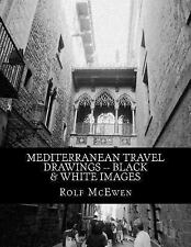 Mediterranean Travel Drawings -- Black and White Images by Rolf McEwen (2014,...