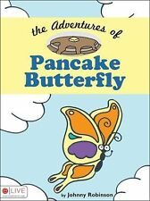 The Adventures of Pancake Butterfly by Johnny Robinson (2008, Paperback)