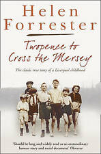 TWOPENCE TO CROSS THE MERSEY HELEN FORRESTER BOOK / CLASSIC LIVERPOOL CHILDHOOD