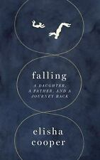 Falling : A Daughter, a Father, and a Journey Back by Elisha Cooper (2016,...