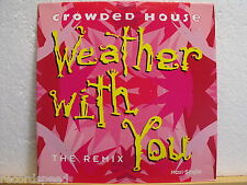 "★★ 12"" Maxi - CROWDED HOUSE - Weather With You (The Remix Full Version) VINYL"