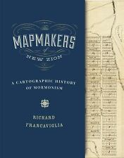 The Mapmakers of New Zion: A Cartographic History of Mormonism, Francaviglia, Ri