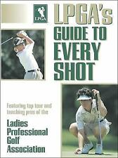 Acc, LPGA's Guide to Every Shot, Ladies Professional Golf Association, 088011980