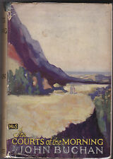 John Buchan - Courts of the Morning - 1st/1st 1929 in Scarce Original Dustjacket