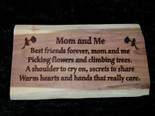"""Mom and Me"" poem engraved on raw cedar. Great for Mother's Day.  Handmade"