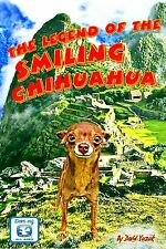 Legend of the Smiling Chihuahua Illustrated Children's Book Dove family approved