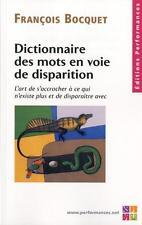 dictionnaire des mots en voie de disparition   l'art de s'accrocher à ce qui n'e
