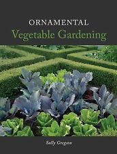 Ornamental Vegetable Gardening, Sally Gregson, New Book