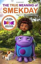 The True Meaning of Smekday - Film Tie-in to HOME, the Major Animation, New, Rex