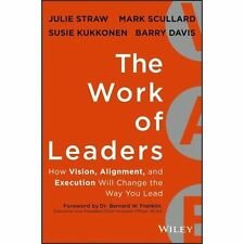 Acc, The Work of Leaders: How Vision, Alignment, and Execution Will Change the W
