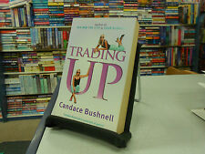 Trading Up by Candace Bushnell (Paperback, 2004)