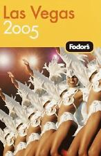 Fodor's Gold Guides: Las Vegas 2005 by Inc. Staff Fodor's Travel Publications...