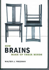 How Brains Make Up Their Minds by Walter J. Freeman