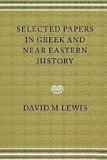 Selected Papers in Greek and near Eastern History by David M. Lewis (2002,...