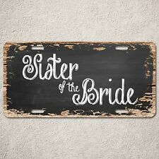 LP286 Sister of the Bride Wood Vintage Auto Car License Plate Wedding Decor Sign