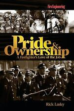 Pride & Ownership: A Firefighter's Love of the Job, Rick Lasky, Good Book