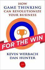 For the Win: How Game Thinking Can Revolutionize Your Business Werbach, Kevin,
