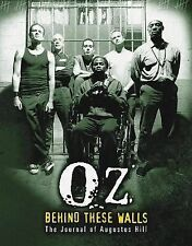 Oz : Behind These Walls - The Journal of Augustus Hill by Augustus Hill H/C D/J