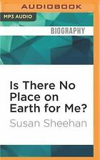 Is There No Place on Earth for Me? by Susan Sheehan (2016, MP3 CD, Unabridged)
