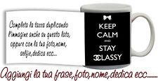 Tazza keep Calm and Stay Classy Personalizzata con nome,foto  ecc Idea regalo