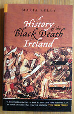 A History of the Black Death in Ireland by Maria Kelly (Paperback, 2004)