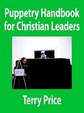 NEW Puppetry Handbook for Christian Leaders by Terry Price Paperback Book (Engli
