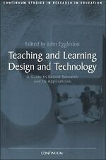 Teaching and Learning Design and Technology : A Guide to Recent Research and...