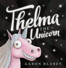 Thelma the Unicorn by Aaron Blabey Hardcover Book