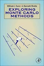 Exploring Monte Carlo Methods by Dunn, William L., Shultis, J. Kenneth
