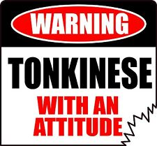 "Warning Tonkinese With An Attitude 5"" Die-Cut Tattered Edge Unique Cat Sticker"
