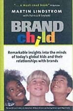 BRANDchild: Insights into the Minds of Today's Global Kids: Understanding Their