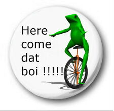 DAT BOI - 1 inch / 25mm Button Badge - Here Come Oh Whaddup Frog Unicycle +TEXT
