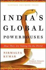 India's Global Powerhouses: How They Are Taking on the World, Nirmalya Kumar