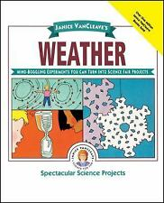 Janice VanCleave's Weather: Mind-Boggling Experiments You Can Turn Into Science