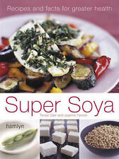 Super Soya: Recipes and Facts for Greater Health (Hamlyn Food & Drink S.), Carr,