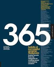 365 HABITS OF SUCCESSFUL GRAPHIC DESIGNERS Insider Secrets from Top Designers