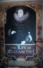 The Life of Elizabeth I by Alison Weir (1998, Paperback)