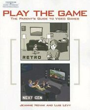 Play the Game:  The Parent's Guide to Video Games-ExLibrary