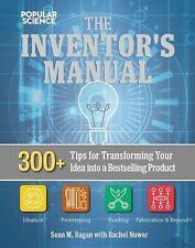 The Inventors Manual : How to Transform Your Back-Of-the-Envelope Idea into a...