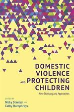 Domestic Violence and Protecting Children : New Thinking and Approaches...