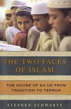 The Two Faces of Islam : The House of Sa'ud from Tradition to Terror, Stephen Sc