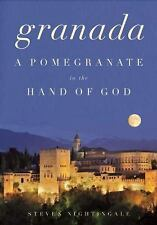 NEW - Granada: A Pomegranate in the Hand of God by Nightingale, Steven
