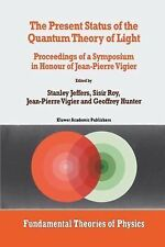 The Present Status of the Quantum Theory of Light : Proceedings of a...