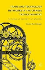 Trade and Technology Networks in the Chinese Textile Industry : Opening up...