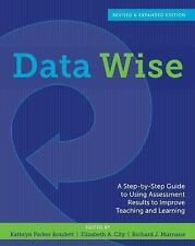 Data Wise : A Step-By-Step Guide to Using Assessment Results to Improve Teachin…