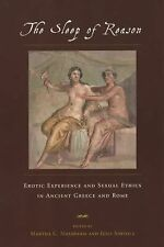 The Sleep of Reason: Erotic Experience and Sexual Ethics in Ancient Greece and R