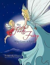 The Tooth Fairy Who Lost a Tooth by Pamela Loveridge (2012, Paperback)