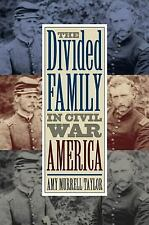 Civil War America: The Divided Family in Civil War America by Amy Murrell...