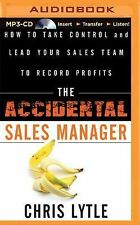 The Accidental Sales Manager : How to Take Control and Lead Your Sales Team...